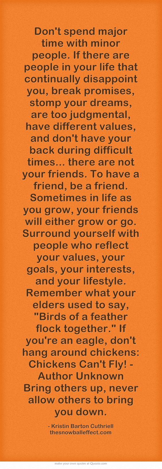 Don't spend major time with minor people.